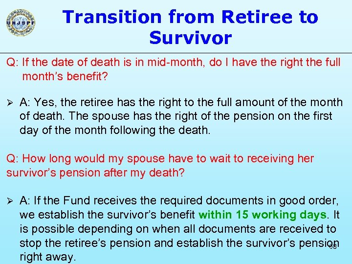 Transition from Retiree to Survivor Q: If the date of death is in mid-month,