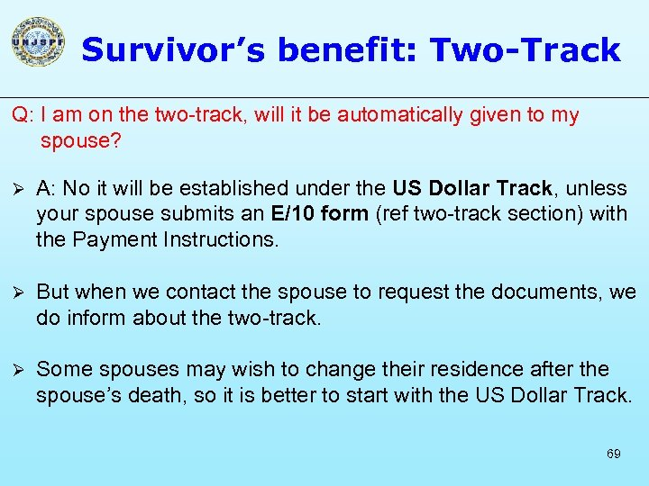 Survivor's benefit: Two-Track Q: I am on the two-track, will it be automatically given