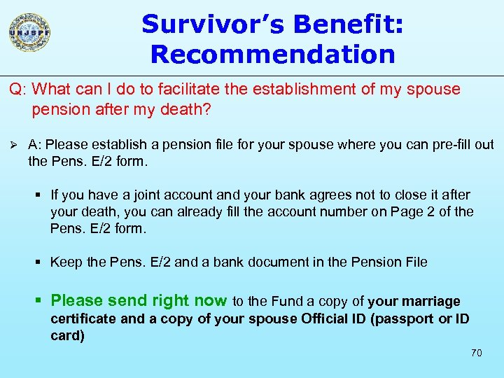 Survivor's Benefit: Recommendation Q: What can I do to facilitate the establishment of my