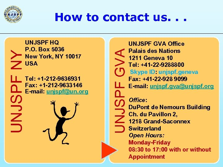 UNJSPF HQ P. O. Box 5036 New York, NY 10017 USA Tel: +1 -212