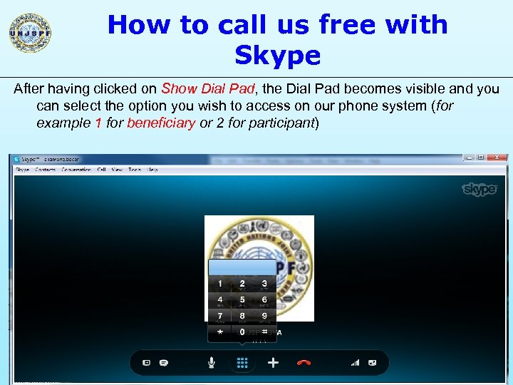 How to call us free with Skype After having clicked on Show Dial Pad,