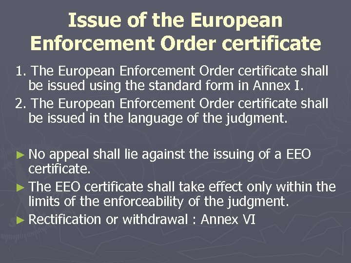 Issue of the European Enforcement Order certificate 1. The European Enforcement Order certificate shall