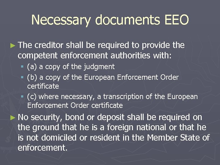 Necessary documents EEO ► The creditor shall be required to provide the competent enforcement