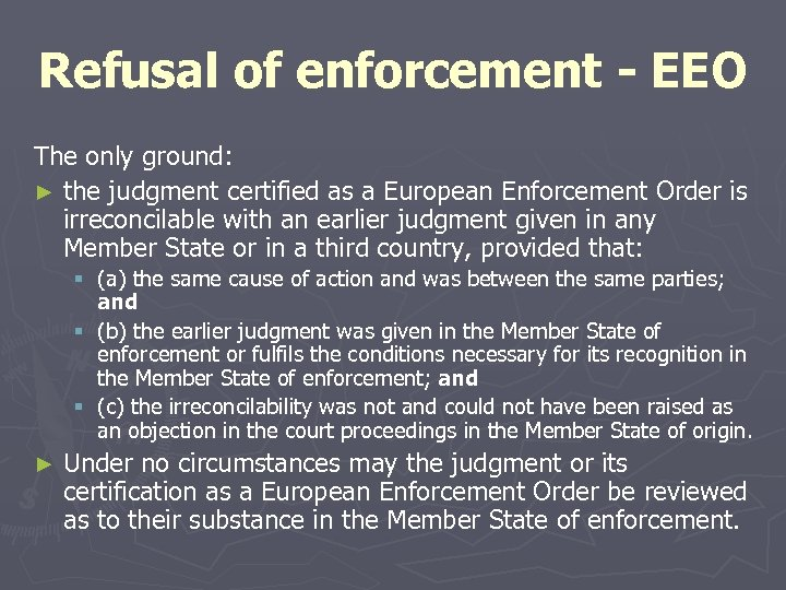 Refusal of enforcement - EEO The only ground: ► the judgment certified as a