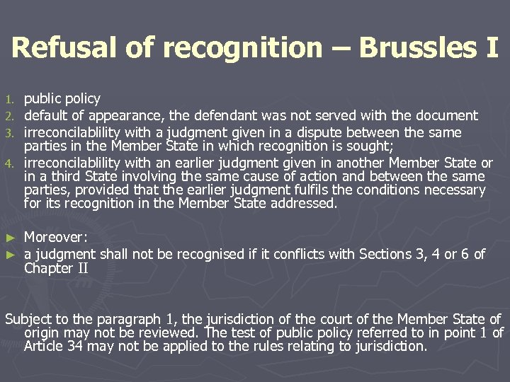 Refusal of recognition – Brussles I public policy default of appearance, the defendant was