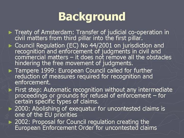 Background Treaty of Amsterdam: Transfer of judicial co-operation in civil matters from third pillar