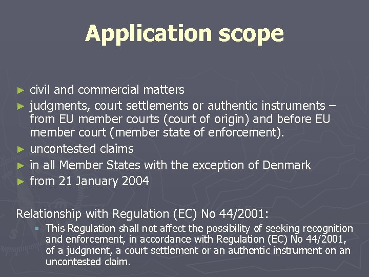 Application scope civil and commercial matters ► judgments, court settlements or authentic instruments –