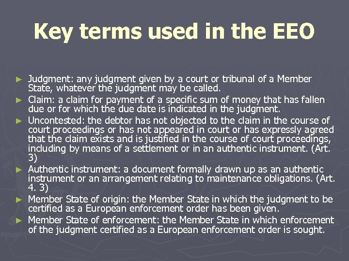 Key terms used in the EEO ► ► ► Judgment: any judgment given by