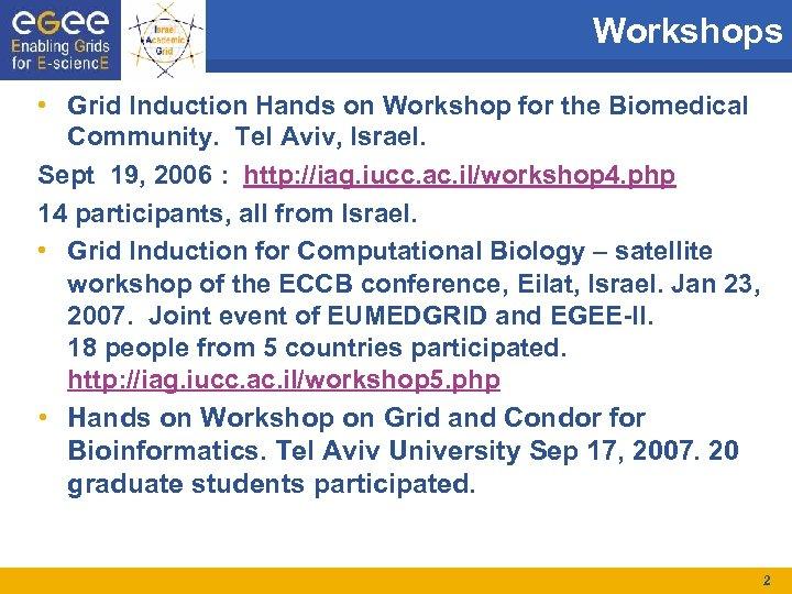 Workshops • Grid Induction Hands on Workshop for the Biomedical Community. Tel Aviv, Israel.