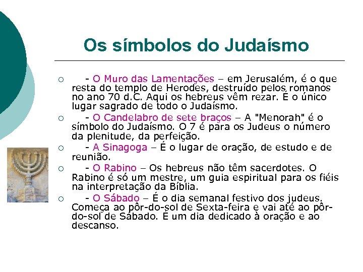 Os símbolos do Judaísmo ¡ ¡ ¡ O Muro das Lamentações – em