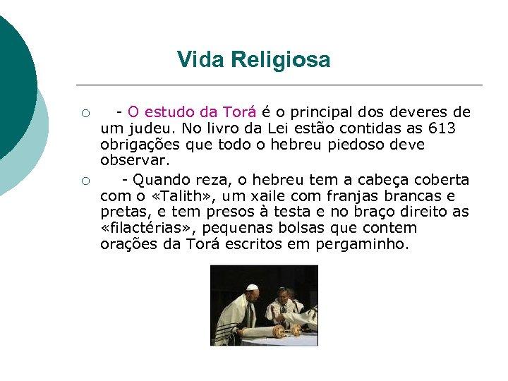 Vida Religiosa ¡ ¡ O estudo da Torá é o principal dos deveres
