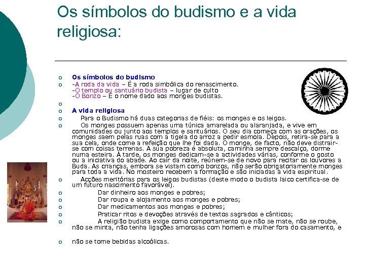 Os símbolos do budismo e a vida religiosa: ¡ ¡ ¡ ¡ Os símbolos