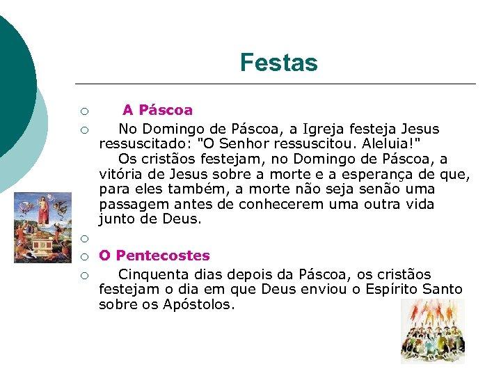 Festas ¡ ¡ ¡ A Páscoa No Domingo de Páscoa, a Igreja festeja