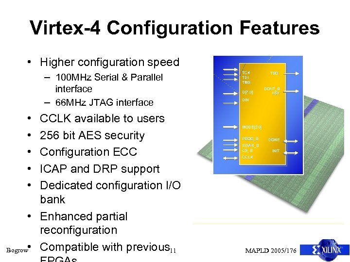 Virtex-4 Configuration Features • Higher configuration speed – 100 MHz Serial & Parallel interface