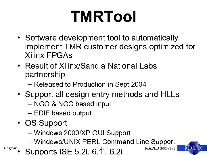 TMRTool • Software development tool to automatically implement TMR customer designs optimized for Xilinx