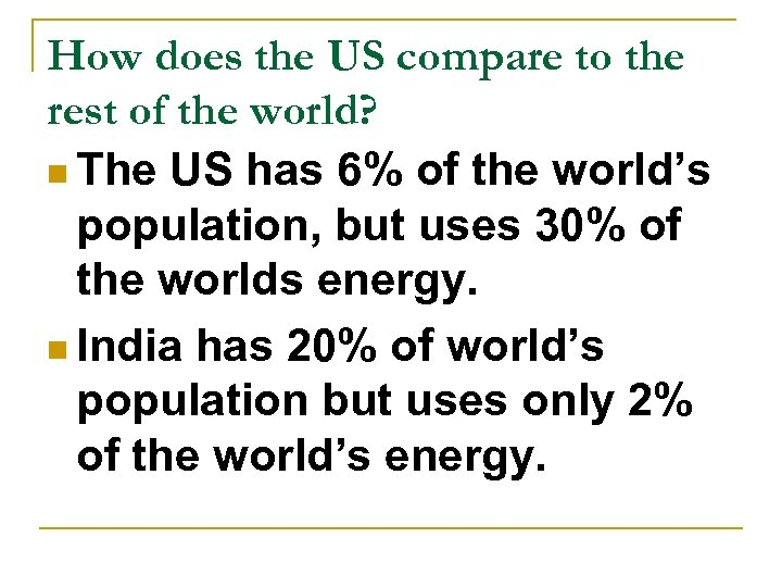 How does the US compare to the rest of the world? n The US