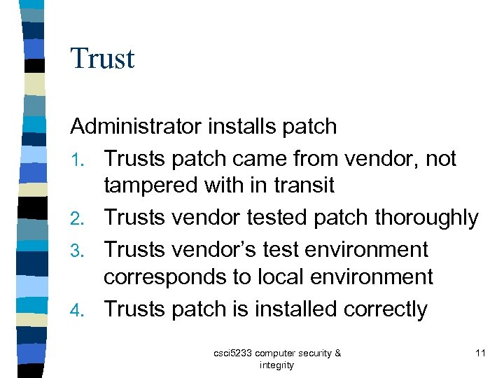 Trust Administrator installs patch 1. Trusts patch came from vendor, not tampered with in