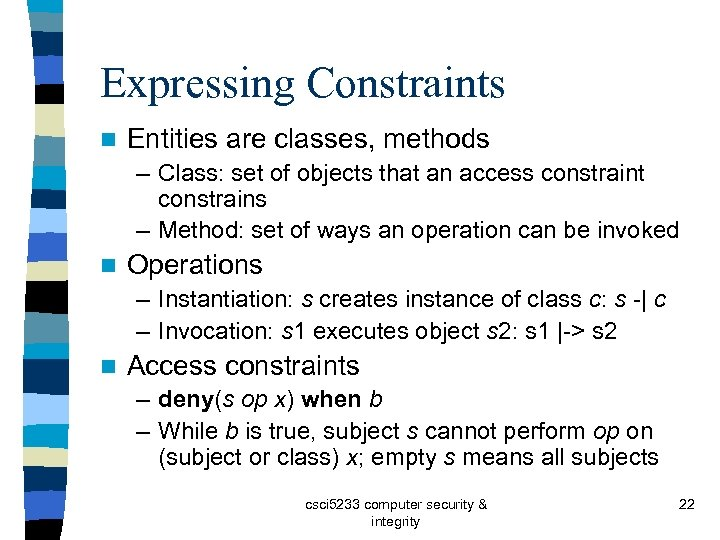 Expressing Constraints n Entities are classes, methods – Class: set of objects that an