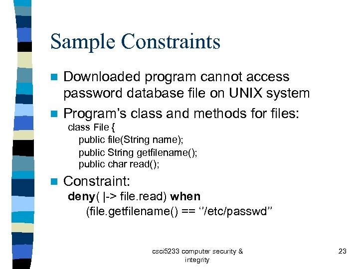 Sample Constraints Downloaded program cannot access password database file on UNIX system n Program's