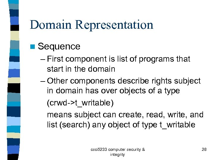 Domain Representation n Sequence – First component is list of programs that start in