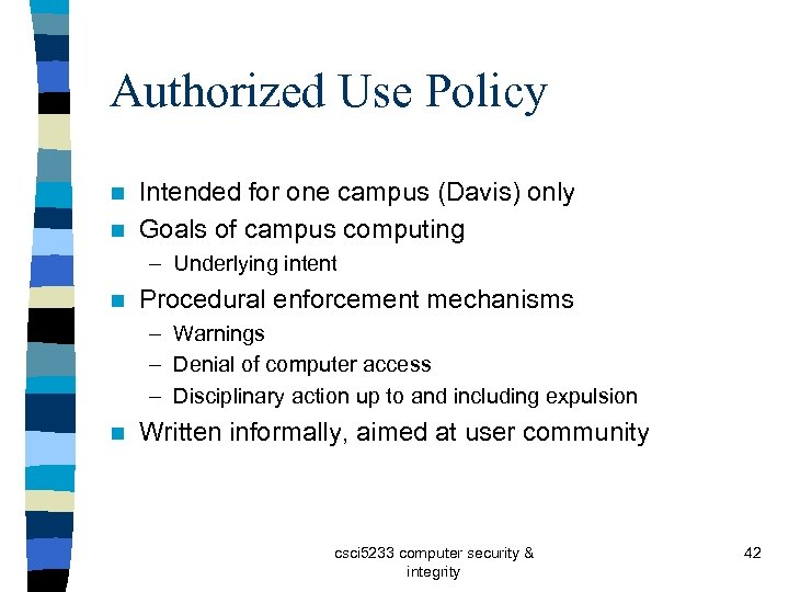 Authorized Use Policy Intended for one campus (Davis) only n Goals of campus computing