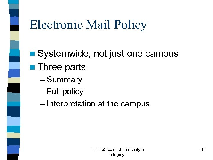 Electronic Mail Policy n Systemwide, n Three not just one campus parts – Summary