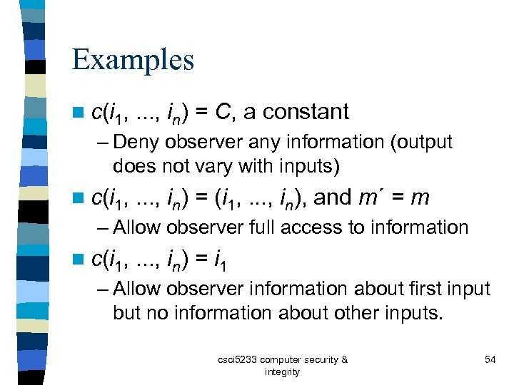 Examples n c(i 1, . . . , in) = C, a constant –