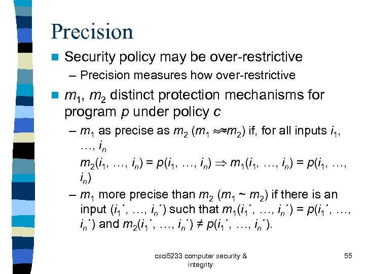 Precision n Security policy may be over-restrictive – Precision measures how over-restrictive n m