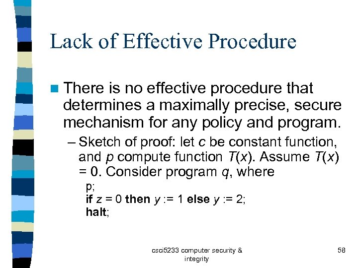 Lack of Effective Procedure n There is no effective procedure that determines a maximally
