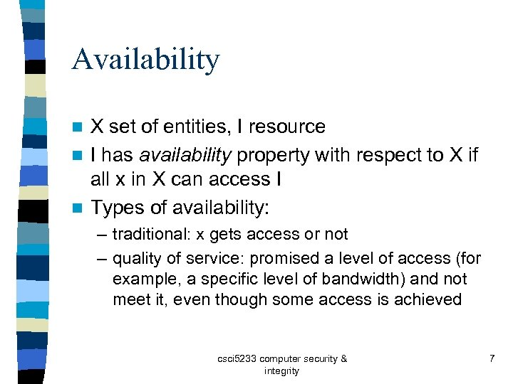 Availability X set of entities, I resource n I has availability property with respect