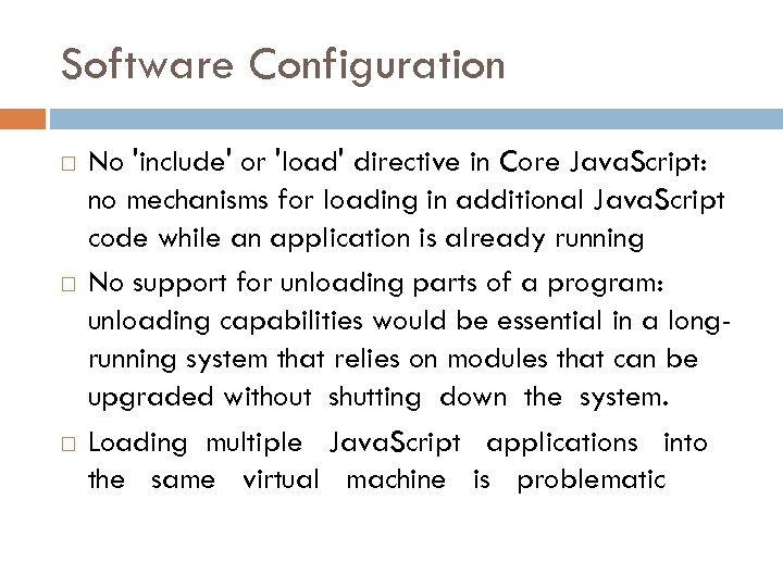 Software Configuration No 'include' or 'load' directive in Core Java. Script: no mechanisms for