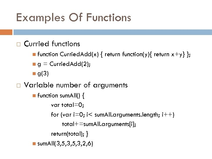 Examples Of Functions Curried functions function Curried. Add(x) { return function(y){ return x+y} };