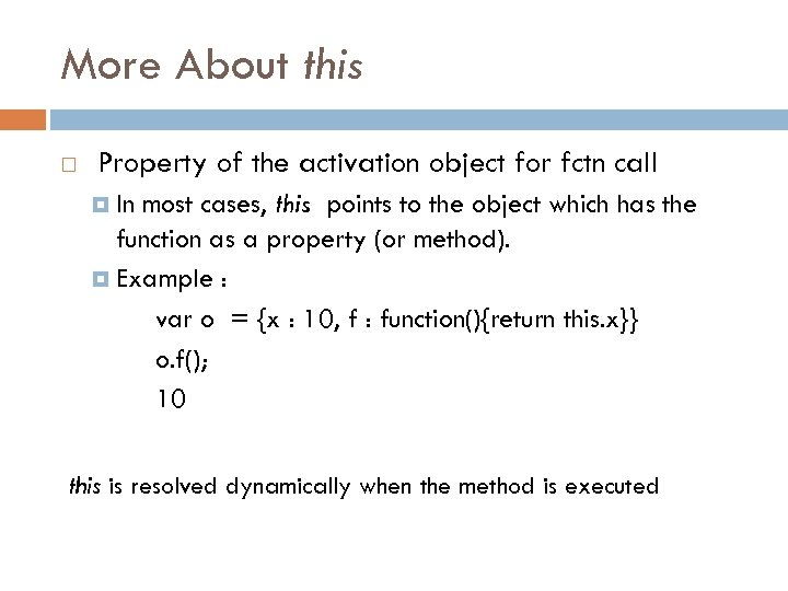 More About this Property of the activation object for fctn call In most cases,