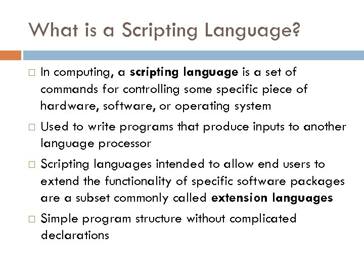 What is a Scripting Language? In computing, a scripting language is a set of