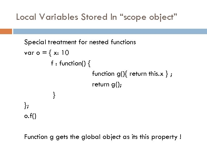 """Local Variables Stored In """"scope object"""" Special treatment for nested functions var o ="""