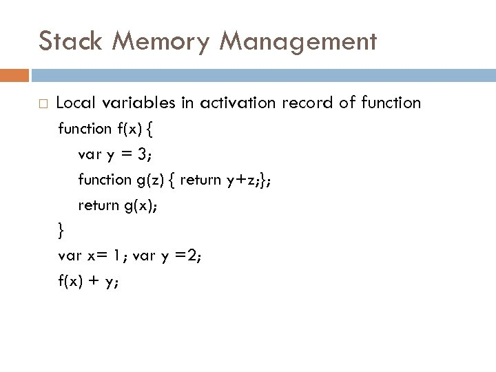 Stack Memory Management Local variables in activation record of function f(x) { var y