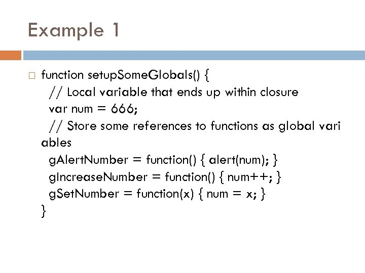 Example 1 function setup. Some. Globals() { // Local variable that ends up within