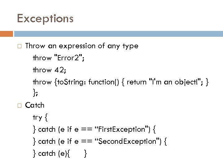 Exceptions Throw an expression of any type throw