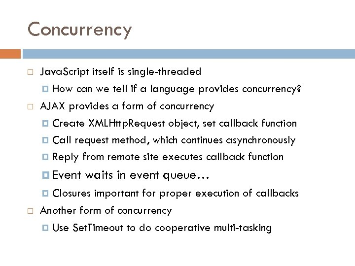 Concurrency Java. Script itself is single-threaded How can we tell if a language provides