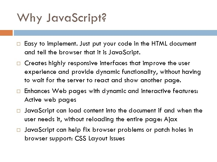 Why Java. Script? Easy to implement. Just put your code in the HTML document