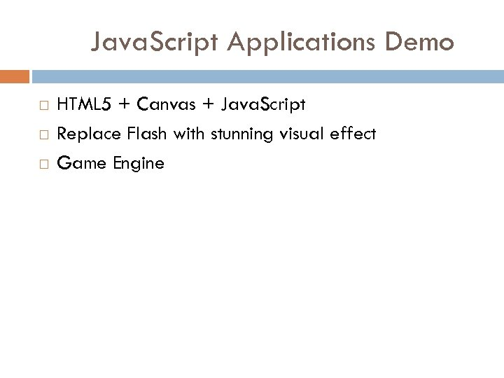 Java. Script Applications Demo HTML 5 + Canvas + Java. Script Replace Flash with
