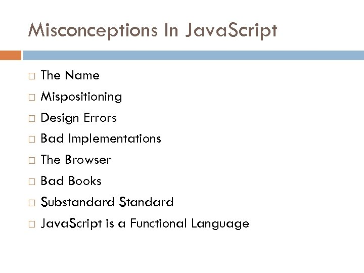 Misconceptions In Java. Script The Name Mispositioning Design Errors Bad Implementations The Browser Bad