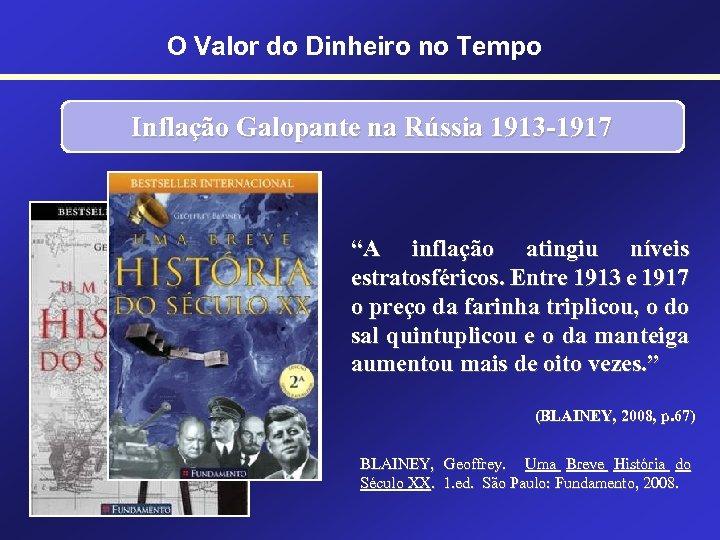 """O Valor do Dinheiro no Tempo Inflação Galopante na Rússia 1913 -1917 """"A inflação"""