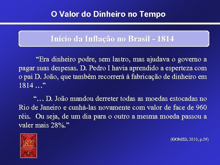 """O Valor do Dinheiro no Tempo Início da Inflação no Brasil - 1814 """"Era"""