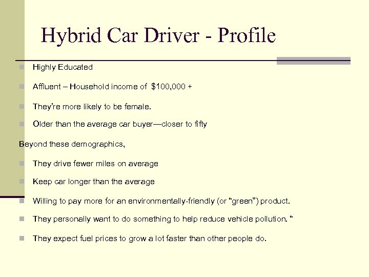 Hybrid Car Driver - Profile n Highly Educated n Affluent – Household income of
