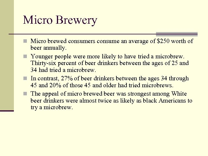 Micro Brewery n Micro brewed consumers consume an average of $250 worth of beer