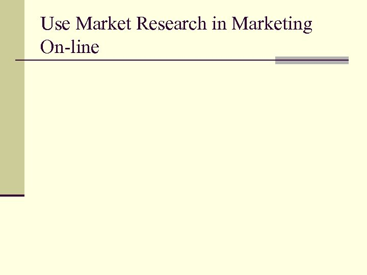Use Market Research in Marketing On-line