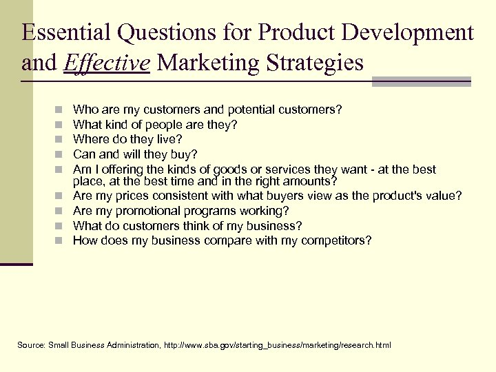 Essential Questions for Product Development and Effective Marketing Strategies n n n n n