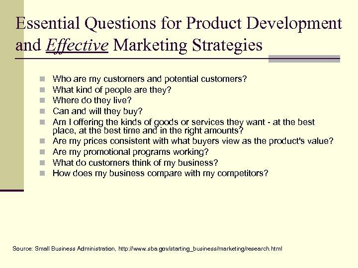 Essential Questions for Product Development and Effective Marketing Strategies n n n n n