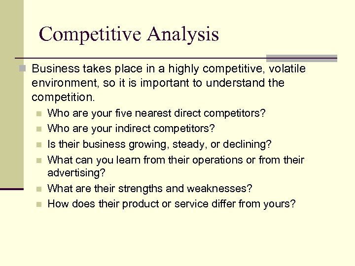 Competitive Analysis n Business takes place in a highly competitive, volatile environment, so it